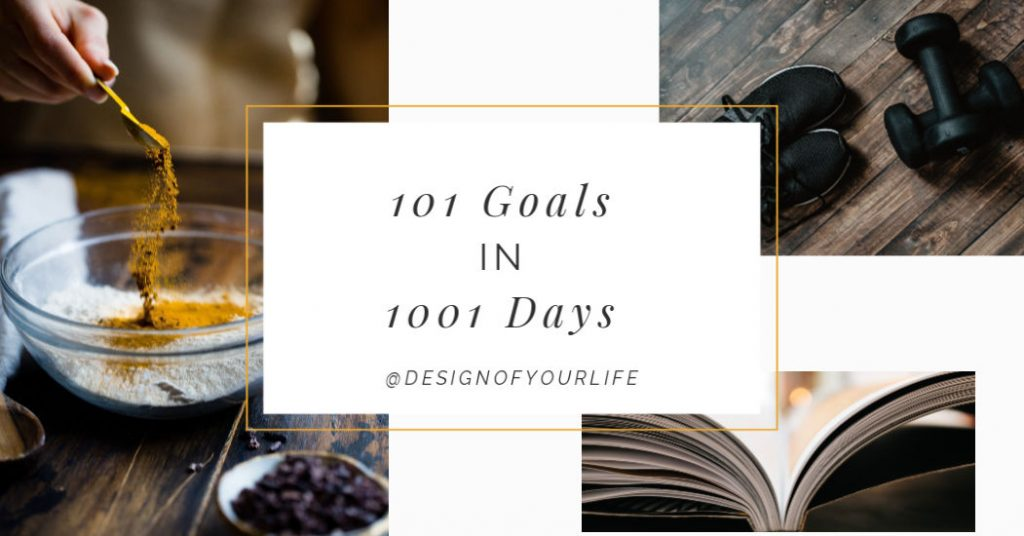 My List of 101 Goals to complete in 1001 Days